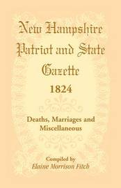 New Hampshire Patriot and State Gazette 1824 by Elaine Morrison Fitch