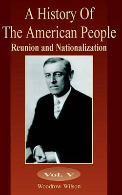 Reunion and Nationalization by Woodrow Wilson image