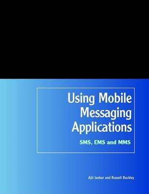 Using Mobile Messaging Applications: SMS, EMS and MMS by Ajit Jaokar image