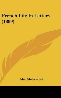 French Life in Letters (1889) by Mrs Molesworth image