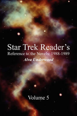 Star Trek Reader's Reference to the Novels: 1988-1989: Volume 5 by Alva A. Underwood