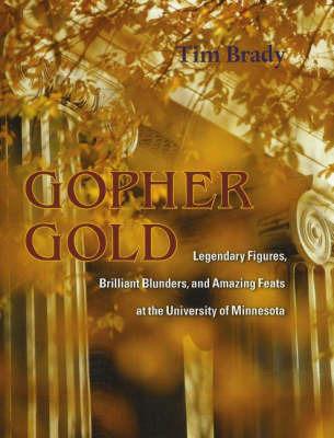 Gopher Gold by Tim Brady