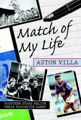 Match of My Life - Aston Villa by Neil Moxley