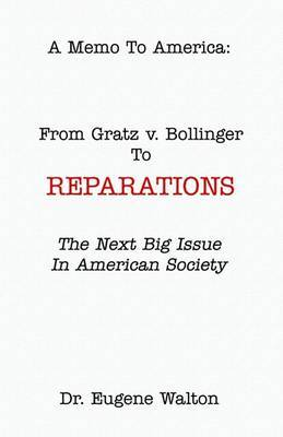 From Gratz V. Bollinger to Reparations by Dr Eugene Walton