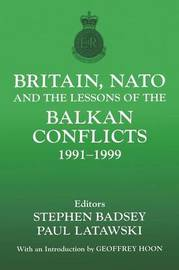 Britain, NATO and the Lessons of the Balkan Conflicts, 1991 -1999 image