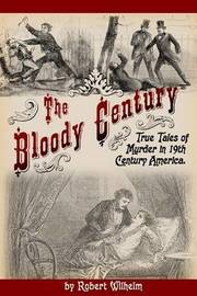 The Bloody Century by Robert Wilhelm