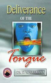 Deliverance of the Tongue by Dr D K Olukoya