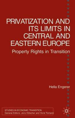 Privatisation and Its Limits in Central and Eastern Europe by Hella Engerer image