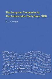 The Longman Companion to the Conservative Party by Nick Crowson
