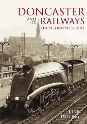 Doncaster and Its Railways by Peter Tuffrey image