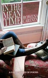 In the Meantime by Rowena Carenen