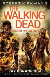 Robert Kirkman's the Walking Dead: Search and Destroy by Jay Bonansinga