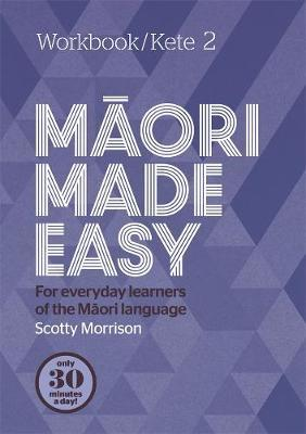 Maori Made Easy Workbook 2/Kete 2 by Scotty Morrison image