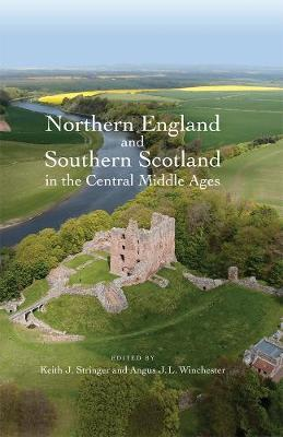 Northern England and Southern Scotland in the Central Middle Ages by Keith J. Stringer image