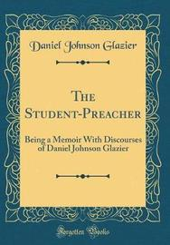 The Student-Preacher by Daniel Johnson Glazier image