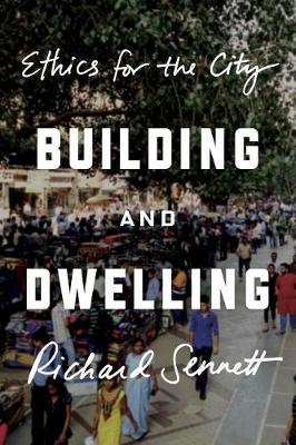 Building and Dwelling by Richard Sennett image