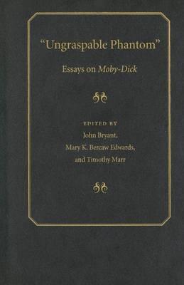 ungraspable phantom essays on moby-dick Ungraspable phantom: essays on moby-dick ebook: john bryant, mary edwards, timothy marr: amazonit: kindle store.