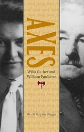 Axes: Willa Cather and William Faulkner by Merrill Maguire Skaggs image
