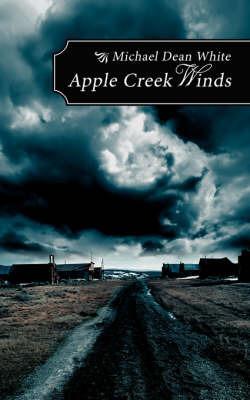 Apple Creek Winds by Michael Dean White