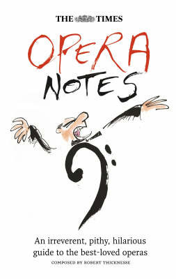 "The ""Times"" Opera Notes by Robert Thicknesse"