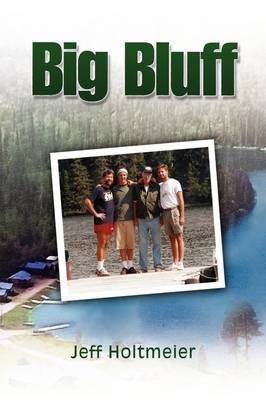 Big Bluff by Jeff Holtmeier