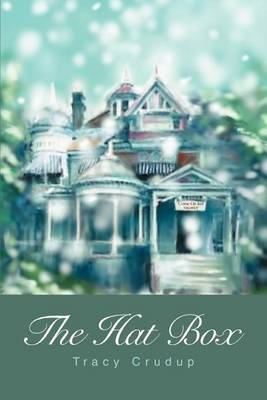 The Hat Box by Tracy Crudup