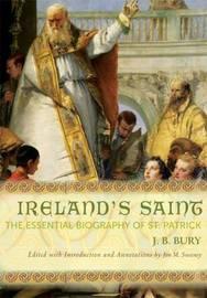 Ireland's Saint by J.B. Bury