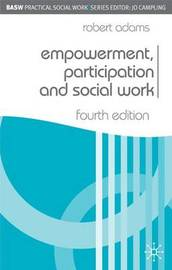 Empowerment, Participation and Social Work by Robert Adams image