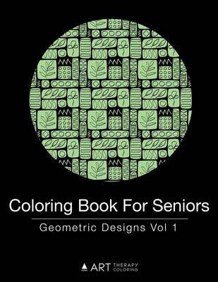 Coloring Book for Seniors by Art Therapy Coloring