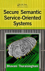 Secure Semantic Service-Oriented Systems by Bhavani Thuraisingham image