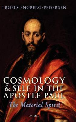 Cosmology and Self in the Apostle Paul by Troels Engberg-Pedersen