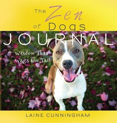 The Zen of Dogs Journal by Laine Cunningham