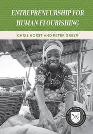 Entrepreneurship for Human Flourishing by Peter Greer