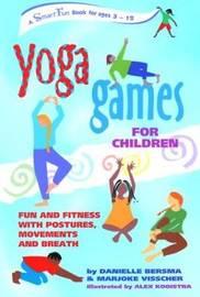 Yoga Games for Children by Danielle Bersma