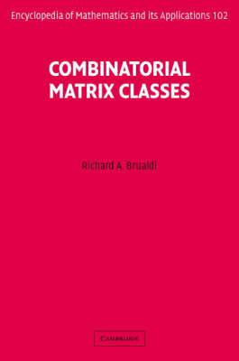 Combinatorial Matrix Classes by Richard A. Brualdi image