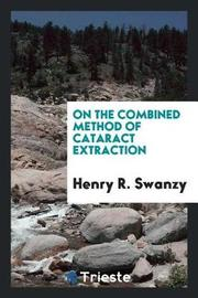 On the Combined Method of Cataract Extraction by Henry R. Swanzy image