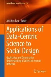 Applications of Data-Centric Science to Social Design