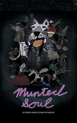 Munted Soul by Rocco Bene