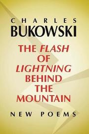 Flash of Lightning Behind the Mountain by Charles Bukowski