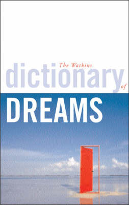 The Watkins Dictionary of Dreams: The Ultimate Resource for Dreamers - with Over 20,000 Entries by Mario Reading image