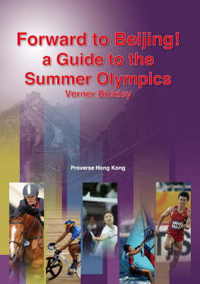 Forward to Beijing! a Guide to the Summer Olympics by Verner Bickley image