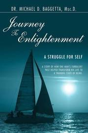 Journey to Enlightenment: A Struggle for Self by Michael D. Baggetta Msc.D. image