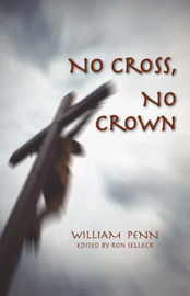No Cross, No Crown by William Penn