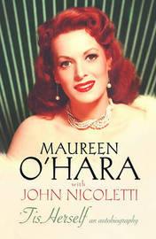 Tis Herself by Maureen O'Hara