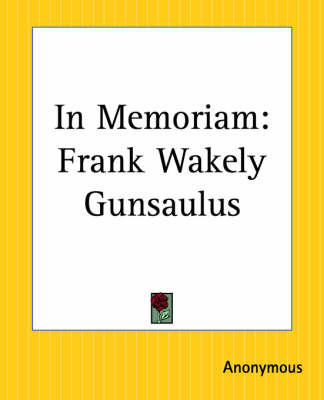 In Memoriam: Frank Wakely Gunsaulus by * Anonymous