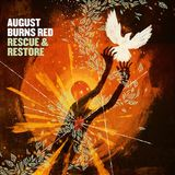 Rescue and Restore by August Burns Red