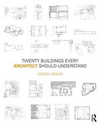 Twenty Buildings Every Architect Should Understand by Simon Unwin