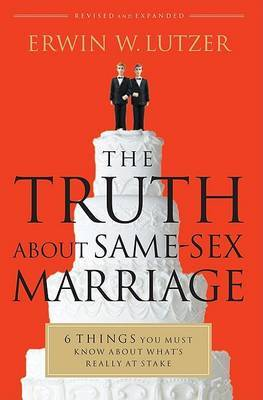 The Truth about Same-Sex Marriage by Erwin W. Lutzer image