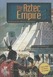 You Choose: The Aztec Empire by Elizabeth Raum