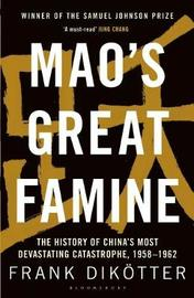 Mao's Great Famine by Frank Dikotter